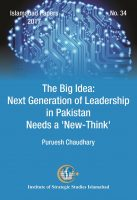 Islamabad Paper - The Big Idea: Next Generation of Leadership in Pakistan Needs a 'New-Think'
