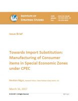 Issue Brief on Towards Import Substitution: Manufacturing of Consumer items in Special Economic Zones under CPEC