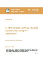 Issue Brief on Re-shift in Russian Policy Towards Pakistan: Balancing the Unbalanced
