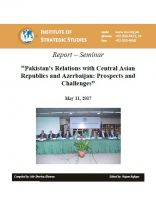 "Report – Seminar on ""Pakistans Relations with Central Asian Republics and Azerbaijan: Prospects and Challenges"""