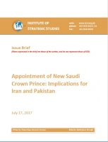 Issue Brief on Appointment of New Saudi Crown Prince: Implications for Iran and Pakistan